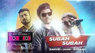 Subha Subha Full Audio Ranvir Jaani Bpraak Latest Punjabi Songs 2019 Speed Records
