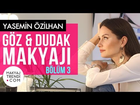 Yasemin Özilhan'ın Güzellik Sırları - Makyaj Trendi