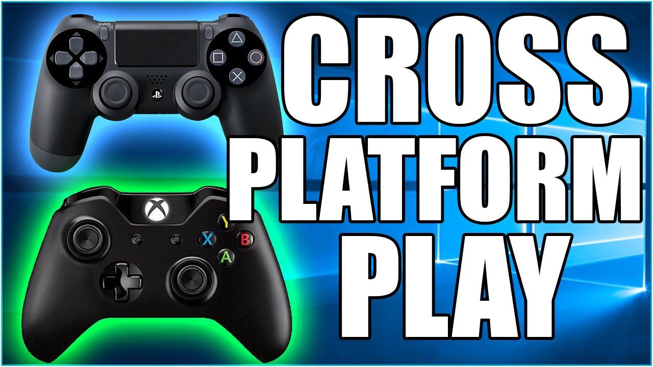 Cross Platform Multiplayer Pc Windows 10 Xbox One Ps4
