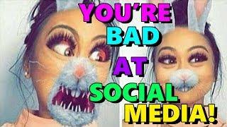 you-re-bad-at-social-media-90