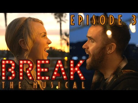 "Break: The Musical - Episode 3: ""On Fire"""