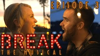 """Break: The Musical - Episode 3: """"On Fire"""""""