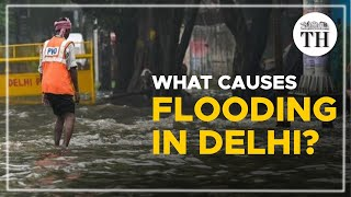 Why do Delhi roads get flooded every monsoon?
