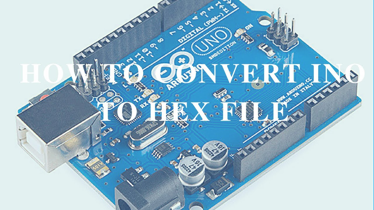 How to convert arduino program hex file youtube