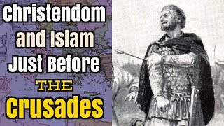 The World that Gave Birth to the Crusades