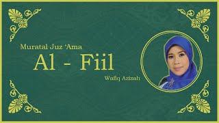 Video Surat Al - Fiil vokal Hj. Wafiq Azizah - Murattal Juz Amma [NEW] [HD] download MP3, 3GP, MP4, WEBM, AVI, FLV Juni 2018