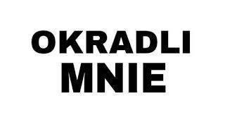 OKRADLI MNIE