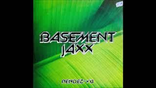 Basement Jaxx - Rendez Vu (Extended Mix)