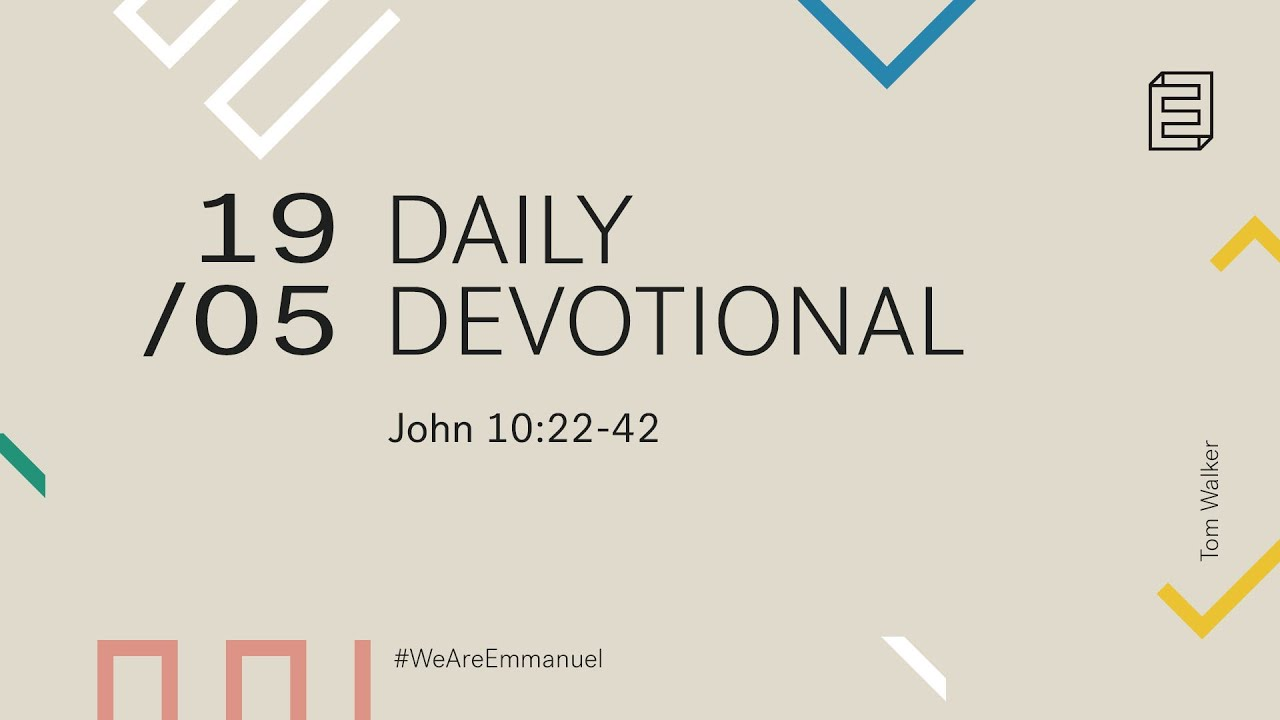 Daily Devotion with Tom Walker // John 10:22-42 Cover Image