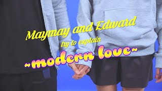 Modern love, according to Maymay Entrata and Edward Barber