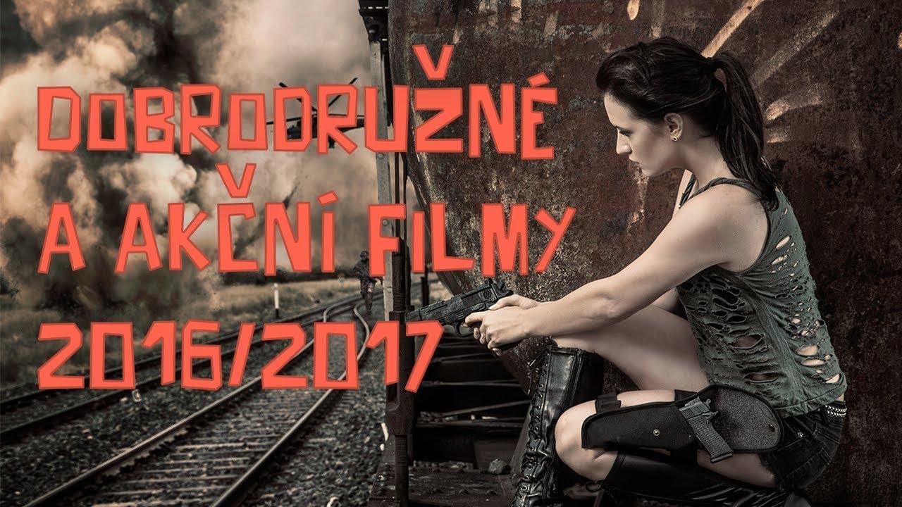 Akční filmy a dobrodružné filmy 2016/2017: nejlepší filmy online CZ