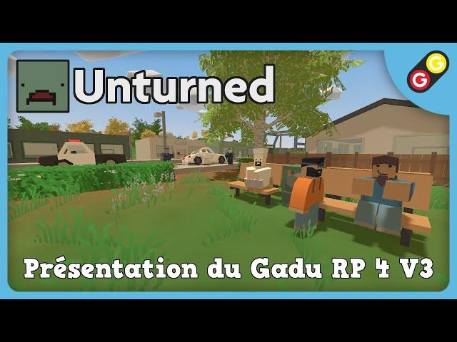 Unturned - Présentation du Gadu RP 4 V3 [FR]