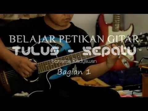 Belajar Petikan Gitar Sepatu - Tulus (Riadyawan) Bagian 1