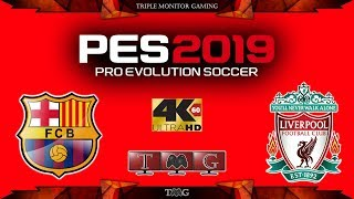 PES 2019 [4K@60fps] Barcelona vs Liverpool | Triple monitor gameplay 5760x1080
