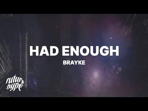Brayke - Had Enough (Lyrics)
