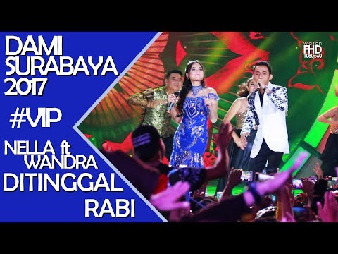 "NELLA feat WANDRA - DITINGGAL RABI ""DAMI 2017 SURABAYA"" 14october"