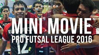 Mini Movie Final Four Pro Futsal League 2016: The Game is On!