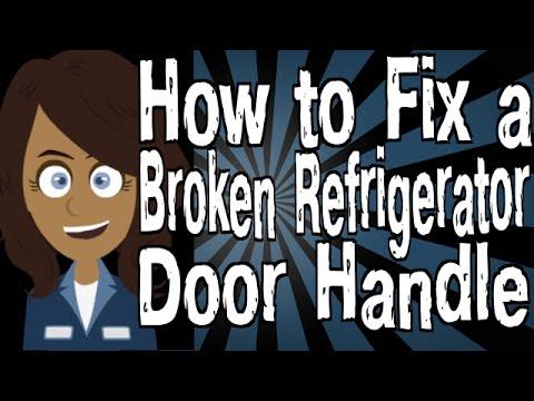 How To Fix A Broken Refrigerator Door Handle