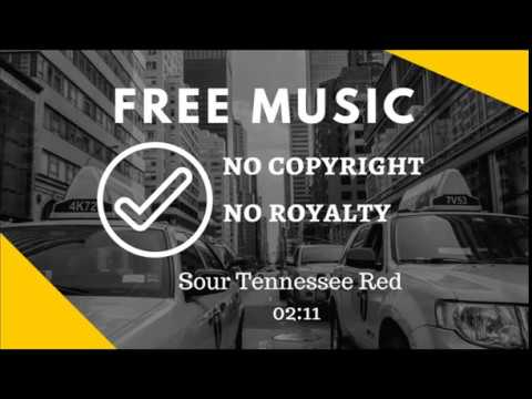 001 Sour Tennessee Red Mp3●[Free Music No Copyright And Royalty]●Free Audio 🎵