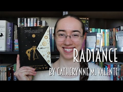 Radiance by Catherynne M. Valente | Review #booktubesff