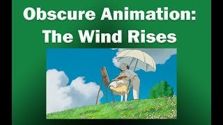 Obscure Animation: The Wind Rises