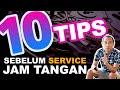 Tips Sebelum Repair Service Jam Tangan  Mp3 - Mp4 Download