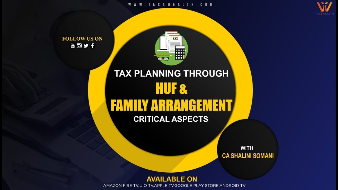 Tax Planning through HUF & Family Arrangement - CRITICAL ASPECTS