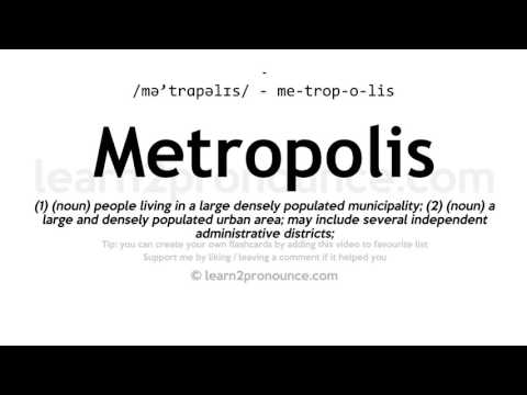 Metropolis pronunciation and definition