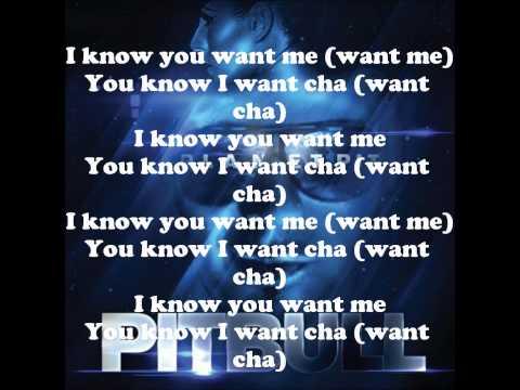 Pitbull-I Know You Want Me Lyrics by drcaptaincrazy