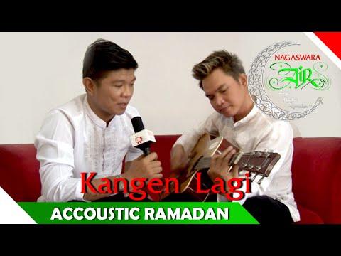 Kangen Lagi - Dunia - Akustik Ramadhan - Artis Ibadah Ramadan - Nagaswara