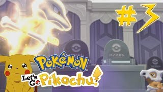 Pokemon Pikachu Let's Go Playthrough Part 3!