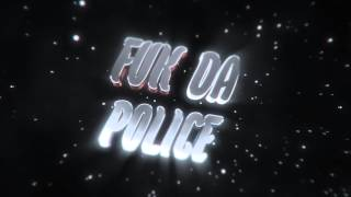 fuk da police