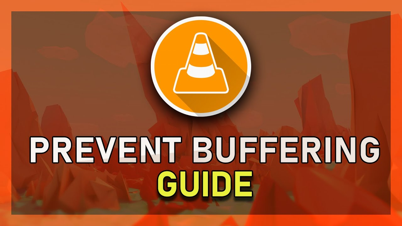 VLC - How to Increase Video Buffer & Stop Stuttering