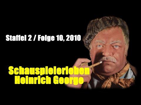Schauspielerleben: Heinrich George Staffel 2  Folge 10, 2010
