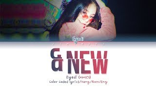 Eyedi(아이디)   & New (color Coded Lyrics/hang/rom/eng/가사)