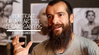 Portrait of an Artist: Cesar Santos | Documentary
