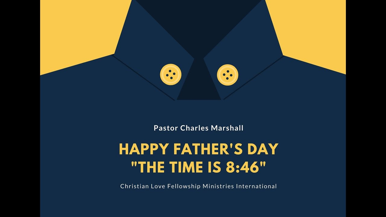 "Father's Day Service | ""The Time is 8:46"""