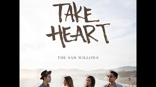 The Sam Willows - Take Heart lyrics