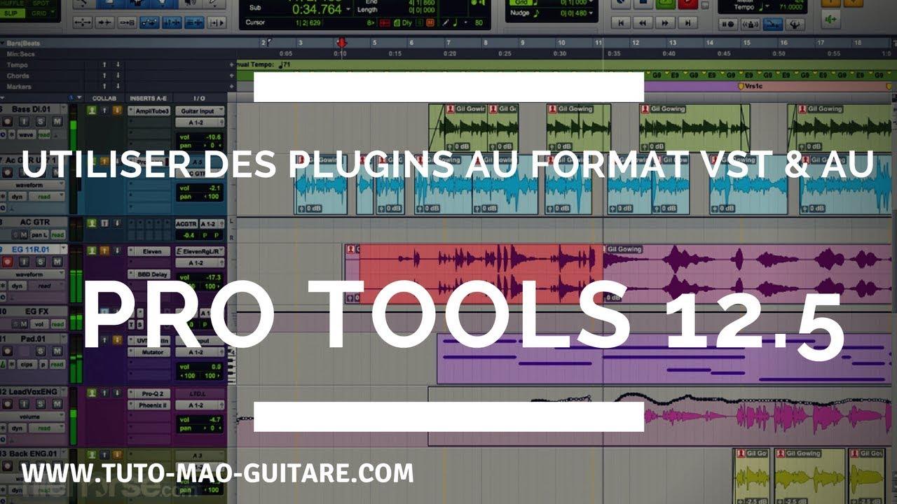 Pro Tools 12 5 Utiliser des plugins au format Vst & Au Avid GRATUIT et  Complet [TUTO MAO GUITARE]