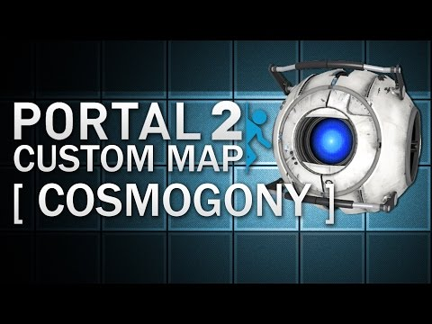 Cosmogony (1/2) — Portal 2 Community Tests
