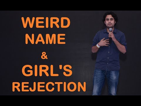 Weird Name & Girl's Rejection - Stand up comedy by Bhavani Shankar