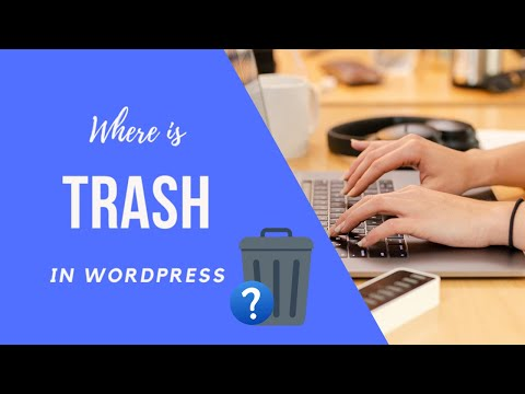 Where is Trash in WordPress and how to restore a Deleted Post or Page