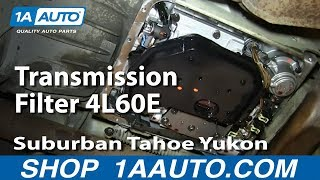 How to Replace Transmission (4L60E) Filter & Gasket 00-12 Chevy Suburban