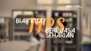 TIPS BIAR KUAT BERPUASA SEHARIAN