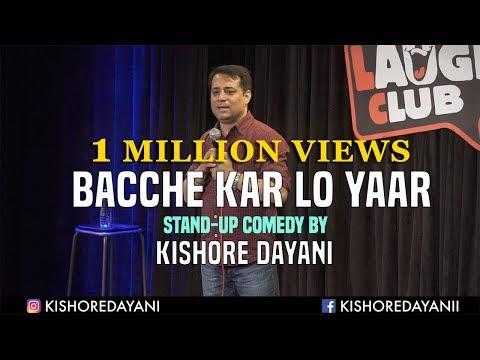 Bacche Kar Lo Yaar || Stand-up comedy by Kishore Dayani
