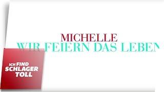 Michelle - Wir feiern das Leben (Lyric Video)