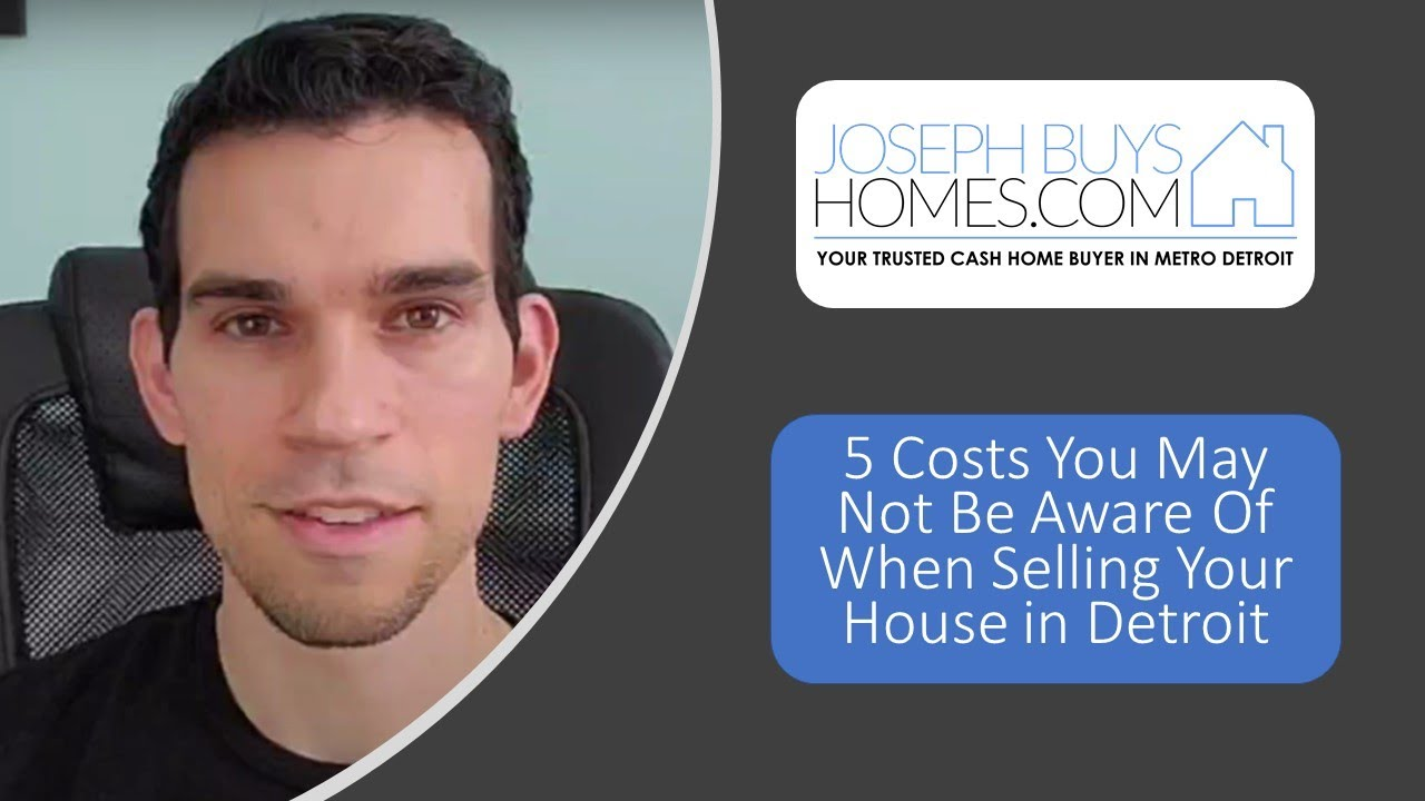 5 Costs You May Not Be Aware Of When Selling Your House Detroit  | CALL 586.991.3237 | We Buy Houses