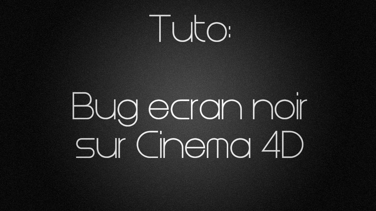 tuto hd bug cran noir sur cinema 4d youtube. Black Bedroom Furniture Sets. Home Design Ideas