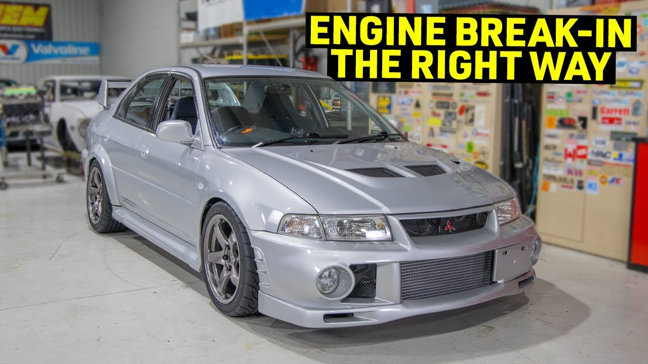 Building My EVO 6 Into An STI Killer - Engine BREAK IN  - Part 21
