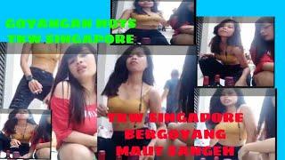 #seo #youtube #vidio #viral TKW SINGAPORE GOYANG SANGNGEH SAMBIL MABOK